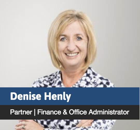 Denise Henly - Parnter, Finance and Office Administrator